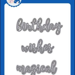 Word Dies - Birthday - Wishes - Magical